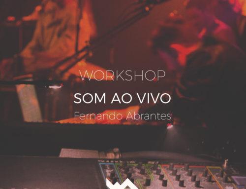 Workshop Som ao Vivo com Fernando Abrantes > World Academy